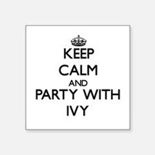 Keep Calm and Party with Ivy Sticker