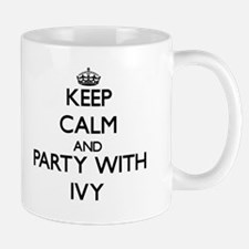 Keep Calm and Party with Ivy Mugs