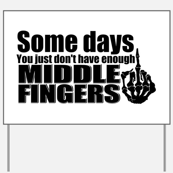 Middle Fingers Yard Sign