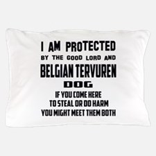 I am protected by the good lord and Be Pillow Case
