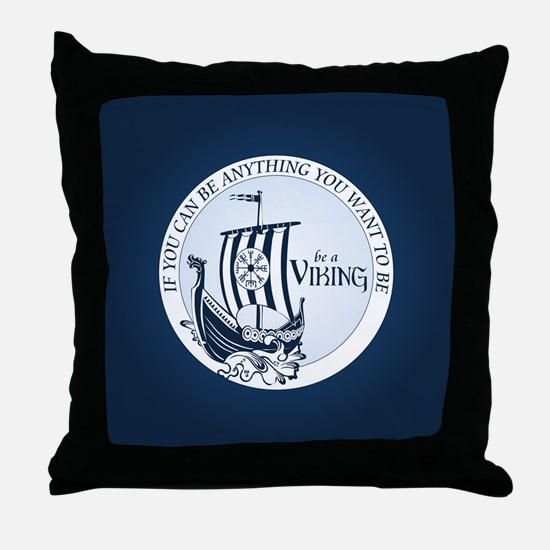 Be A Viking Throw Pillow