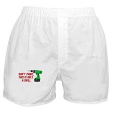 Dont Panic Only A Drill Boxer Shorts