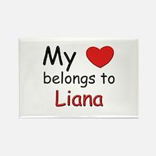 My heart belongs to liana Rectangle Magnet