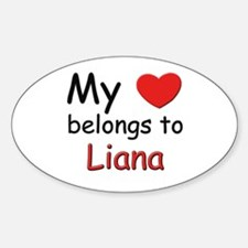 My heart belongs to liana Oval Decal