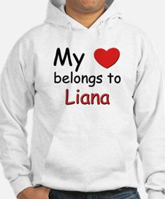 My heart belongs to liana Hoodie