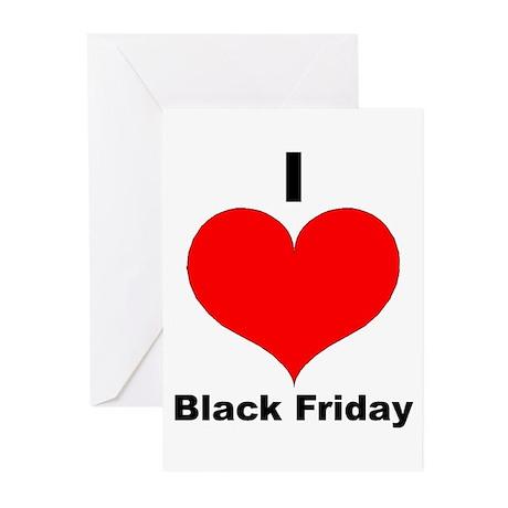 I Love Black Friday Greeting Cards