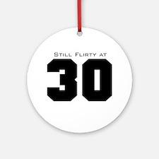 Flirty 30 Ornament (Round)