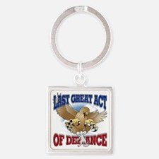 Last Great Act of Defiance Square Keychain