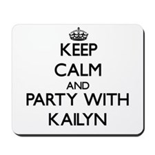 Keep Calm and Party with Kailyn Mousepad