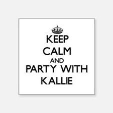 Keep Calm and Party with Kallie Sticker