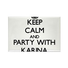 Keep Calm and Party with Karina Magnets