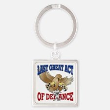 Last Great Act of Defiance v3 Square Keychain