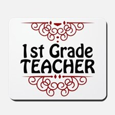 First Grade Teacher Mousepad