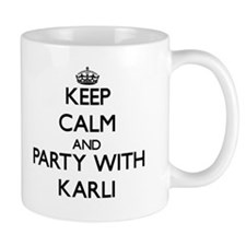 Keep Calm and Party with Karli Mugs