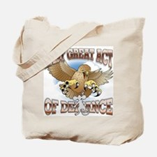 Last Great Act of Defiance v2 Tote Bag