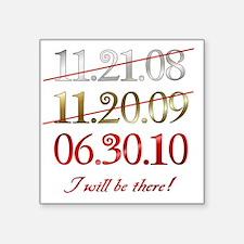 """dates_i_will Square Sticker 3"""" x 3"""""""