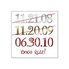"dates_dogsrule Square Sticker 3"" x 3"""