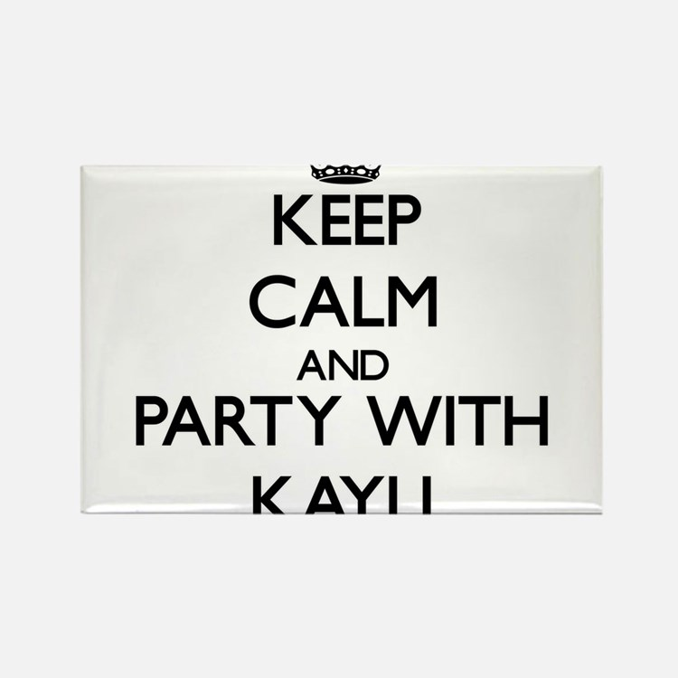 Keep Calm and Party with Kayli Magnets