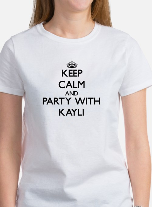 Keep Calm and Party with Kayli T-Shirt