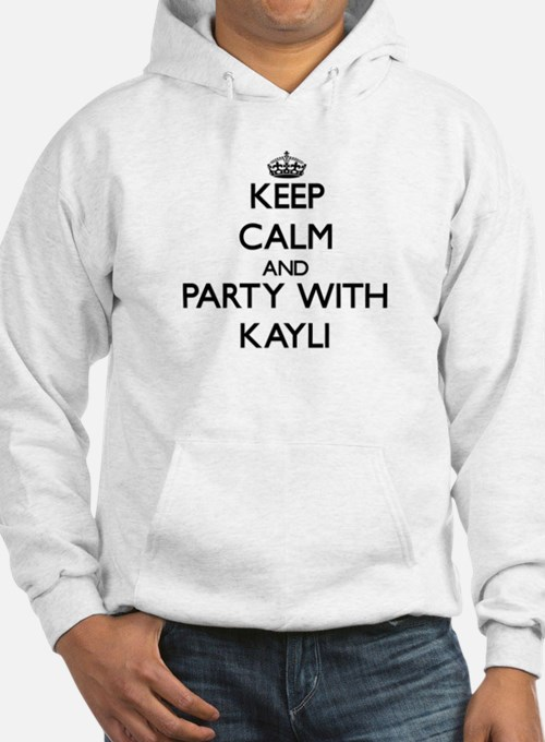 Keep Calm and Party with Kayli Hoodie