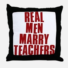 Real Men Marry Teachers Throw Pillow