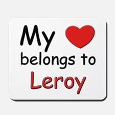 My heart belongs to leroy Mousepad