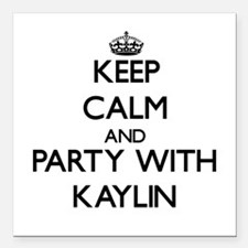 Keep Calm and Party with Kaylin Square Car Magnet