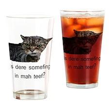 KittehHasSomefingInTeef Drinking Glass