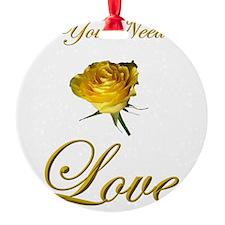 t-allyouneedis_love_yellow_rose-3 Ornament