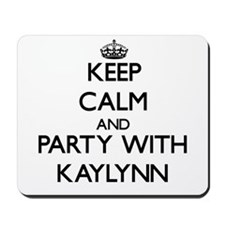 Keep Calm and Party with Kaylynn Mousepad