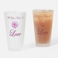 t-allyouneedis_love_pink_rose-3 Drinking Glass