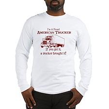 Proud American Trucker Long Sleeve T-Shirt