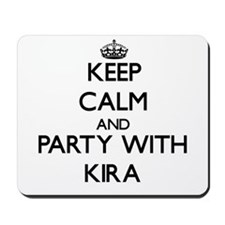 Keep Calm and Party with Kira Mousepad