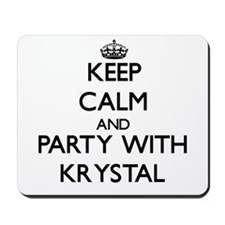 Keep Calm and Party with Krystal Mousepad