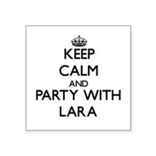 Keep Calm and Party with Lara Sticker