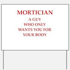 mortician Yard Sign