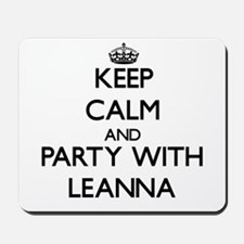 Keep Calm and Party with Leanna Mousepad