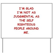 self righteous Yard Sign