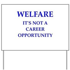 welfare Yard Sign