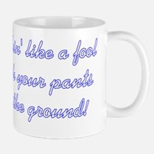 Pants on the Ground - dark shirt Mug
