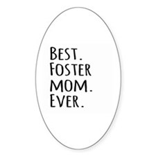 Best Foster Mom Ever Decal