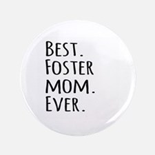 """Best Foster Mom Ever 3.5"""" Button"""