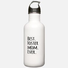 Best Foster Mom Ever Sports Water Bottle