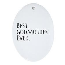 Best Godmother Ever Ornament (Oval)