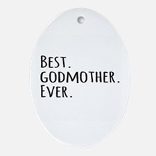 Best Godmother Ever Ornament (Oval)
