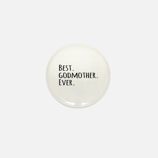 Best Godmother Ever Mini Button