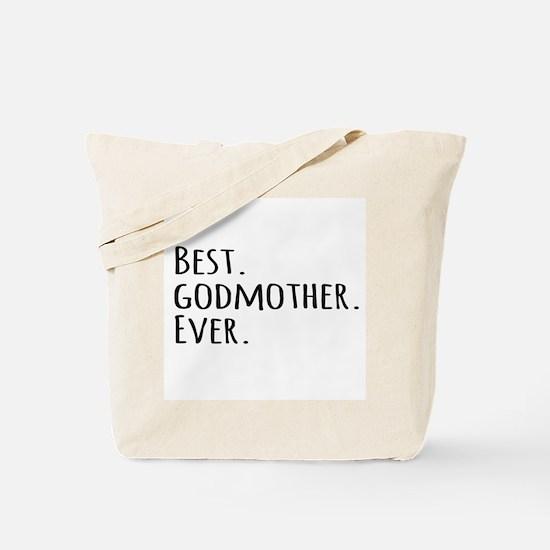 Best Godmother Ever Tote Bag