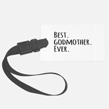 Best Godmother Ever Luggage Tag
