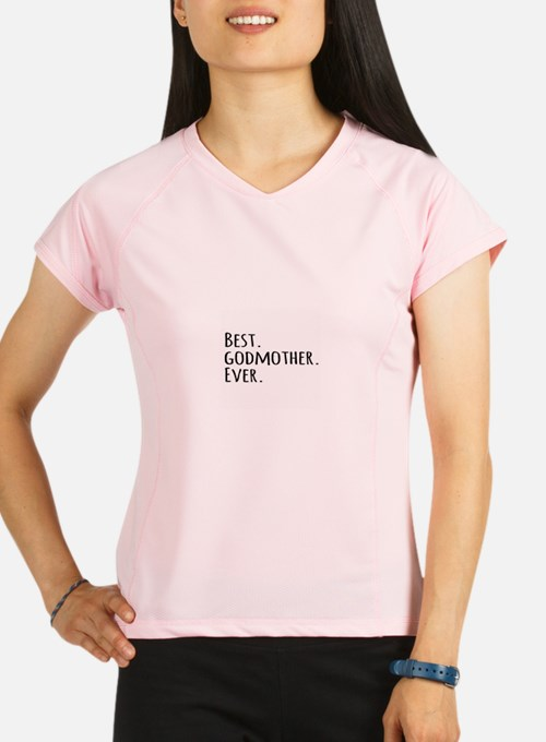 Best Godmother Ever Performance Dry T-Shirt