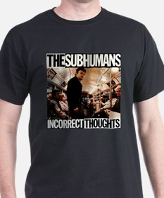The SubHumans - Incorrect Thoughts T-Shirt